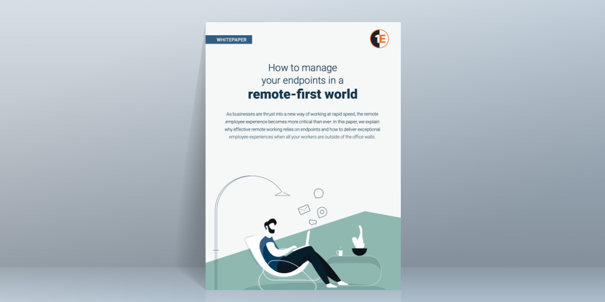Whitepaper - How to manage your endpoints in a remote-first world